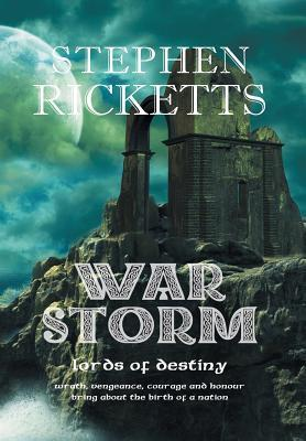 War Storm: The Lords of Destiny Stephen Ricketts