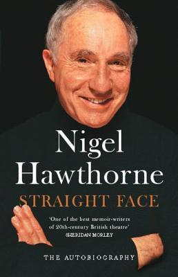 Straight Face: the Autobiographie  by  Nigel Hawthorne
