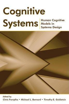 Cognitive Systems: Human Cognitive Models in Systems Design  by  Chris Forsythe