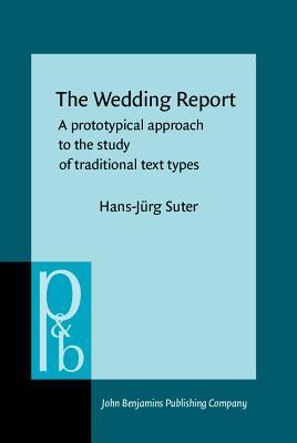 The Wedding Report: A Prototypical Approach to the Study of Traditional Text Types Hans-Jurg Suter