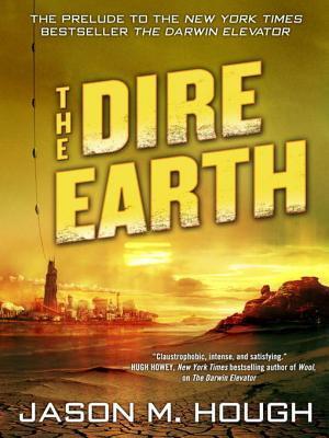 The Dire Earth: A Novella Jason M. Hough