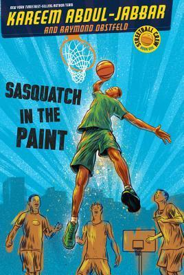 Streetball Crew Book One Sasquatch in the Paint  by  Kareem Abdul-Jabbar