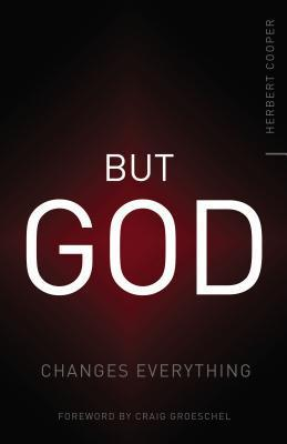 But God: Changes Everything  by  Herbert Cooper