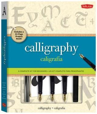 Calligraphy: Caligraphia [Kit]: A Complete Lettering Kit for Beginners  by  Walter Foster Creative Team