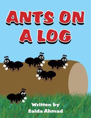Ants on a Log Saida Ahmad