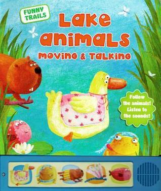 Lake Animals Moving & Talking  by  Susan Freeman