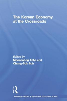 The Korean Economy at the Crossroads: Triumphs, Difficulties and Triumphs Again  by  Chung-Sok Suh