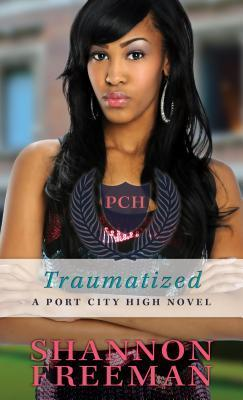 Traumatized (Port City High, #7) Shannon Freeman