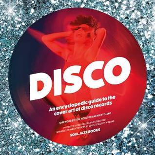 Disco: An Encyclopedic Guide to the Cover Art of Disco Records Disco Patrick