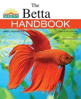 The Betta Handbook Robert J. Goldstein