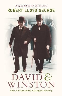 David And Winston: How A Friendship Changed History  by  Robert Lloyd George