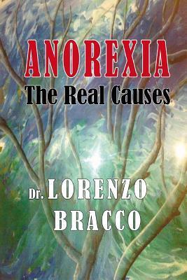 Anorexia: The Real Causes Lorenzo Bracco