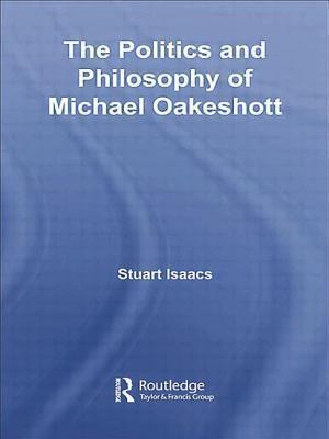 The Politics and Philosophy of Michael Oakeshott Stuart Isaacs