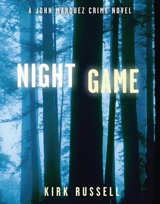 Night Game: A John Marquez Crime Novel Kirk Russell