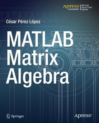 MATLAB Matrix Algebra César Pérez López