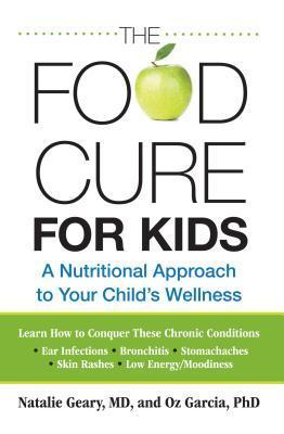 Food Cure for Kids: A Nutritional Approach to Your Child S Wellness Natalie Geary