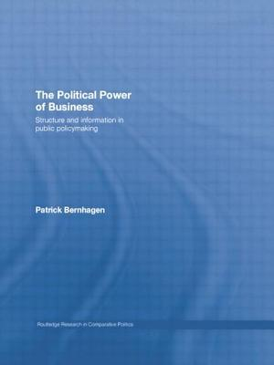 The Political Power Of Business Structure And Information In Public Policymaking  by  Patrick Bernhagen