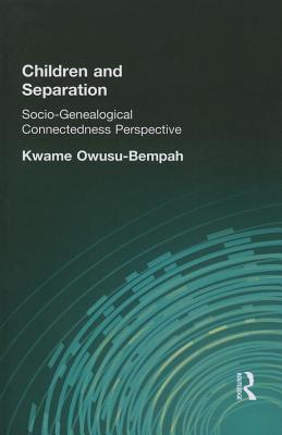 Children and Separation: Socio-Genealogical Connectedness Perspective Kwame Owusu-Bempah