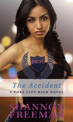 The Accident (Port City High, #5) Shannon Freeman