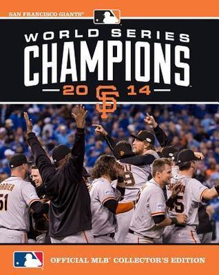 2014 World Series Champions: San Francisco Giants  by  Major League Baseball