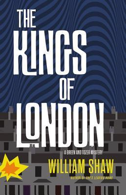 The Kings of London William  Shaw