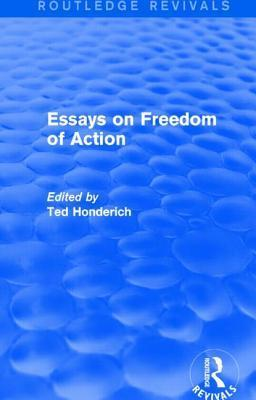 Essays on Freedom of Action  by  Ted Honderich