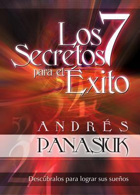 Los 7 Secretos Para El Exito  by  Andrés Panasiuk