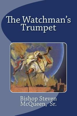 The Watchmans Trumpet Steven McQueen Sr.