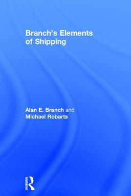 Branchs Elements of Shipping Alan E. Branch