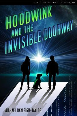Hoodwink and the Invisible Doorway  by  Michael Rayleigh-Taylor