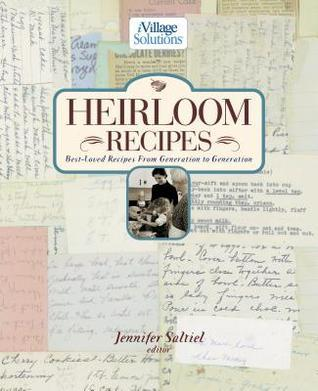 Heirloom Recipes: An Ivillage Solutions Book Jennifer Saltiel