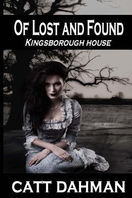 Of Lost and Found: Kingsborough House Catt Dahman