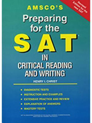 Amscos Preparing for the SAT in Critical Reading and Writing Henry I. Christ
