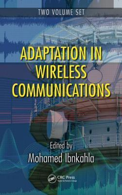 Adaptation in Wireless Communications - 2 Volume Set Mohamed Ibnkahla