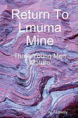 Return to Lmuma Mine  by  Al Allaway