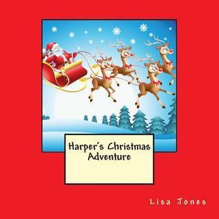 Harpers Christmas Adventure  by  Lisa     Jones