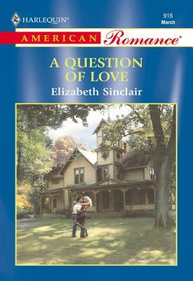 A Question Of Love  by  Elizabeth Sinclair