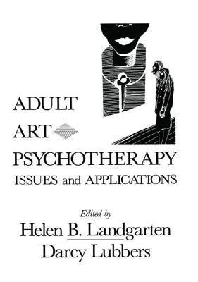 Adult Art Psychotherapy: Issues and Applications  by  Helen Barbara Landgarten