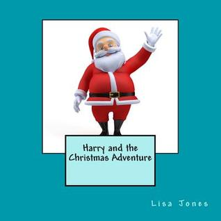 Harry and the Christmas Adventure  by  Lisa     Jones