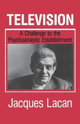 Television: A Challenge to the Psychoanalytic Establishment  by  Jacques Lacan