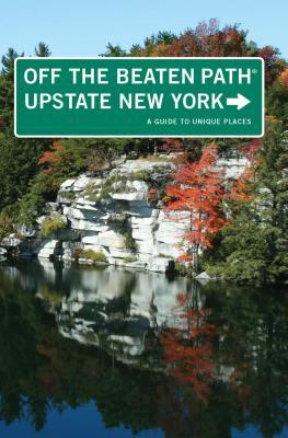 Upstate New York Off the Beaten Path(r): A Guide to Unique Places  by  Susan Finch
