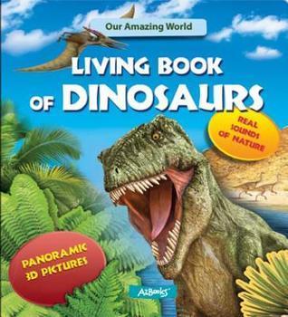 Living Book of Dinosaurs: Panoramic 3D Pictures Julia Latushko