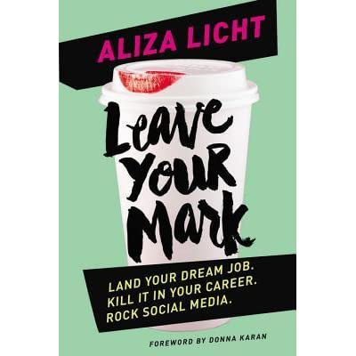 Leave Your Mark: Land Your Dream Job. Kill It in Your