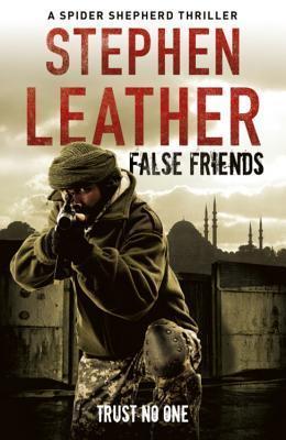 False Friends (Dan Shepherd, #9) Stephen Leather