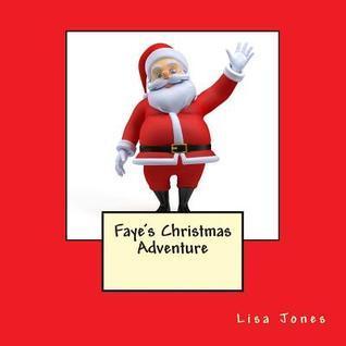 Fayes Christmas Adventure Lisa     Jones