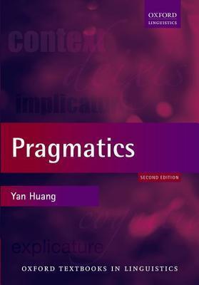Pragmatics, 2nd Ed.  by  Yan Huang
