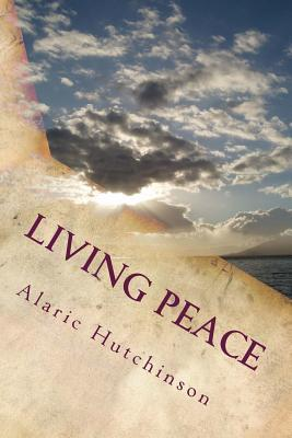 Living Peace  by  Alaric Hutchinson