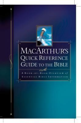 MacArthurs Quick Reference Guide to the Bible  by  John F. MacArthur Jr.