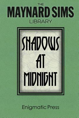 Shadows at Midnight.: The Maynard Sims Library. Vol. 1  by  Maynard Sims
