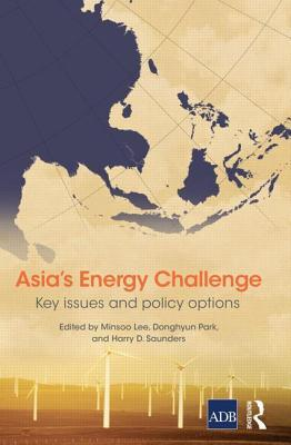 Asias Energy Challenge: Key Issues and Policy Options  by  Minsoo Lee